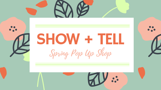 Show + Tell Pop Up Shop
