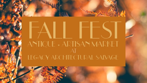 Fall Event_Legacy Architectural Salvage Antique & Artisan Market