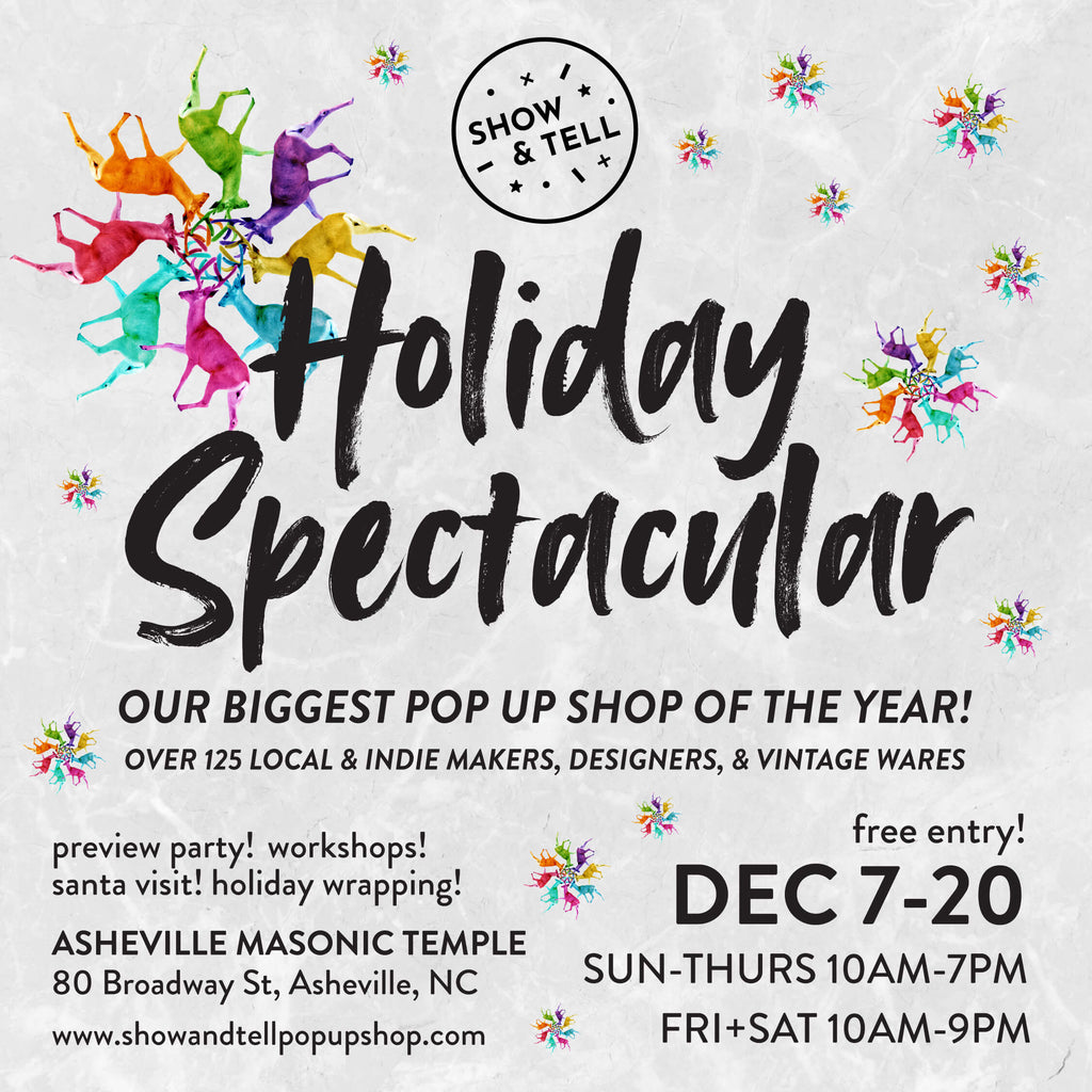 Show + Tell Pop Up Shop - Holiday Spectacular