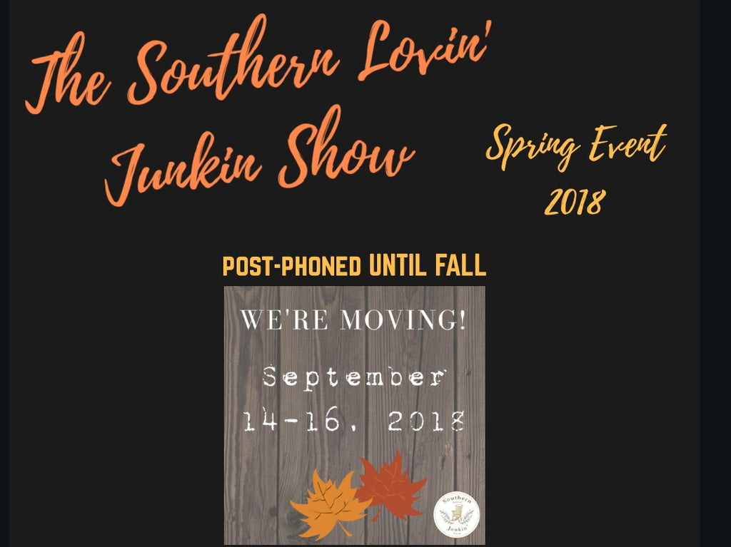 Southern Lovin Junkin Show Post-phoned Until fall 2018