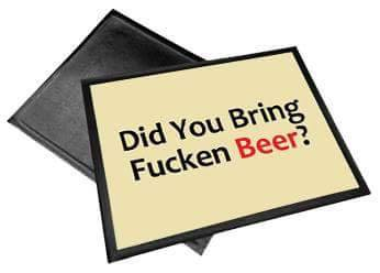 Did You Bring Beer High Quality Door Mat