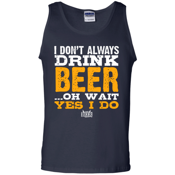I Dont Always Drink Beer
