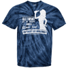 All I want is Beer and BJ 100% Cotton Tie Dye T-Shirt