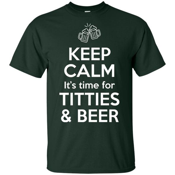 Keep Calm Its Time for Titties and Beer