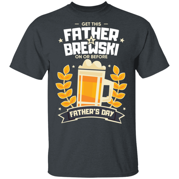 Get The Father a Brewski on or before Father's Day