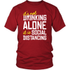 It is Not Drinking Alone Social Distancing - Last Beer Standing