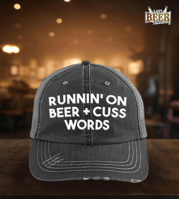 Runnin' On Beer + Cuss Words Trucker Cap - Last Beer Standing