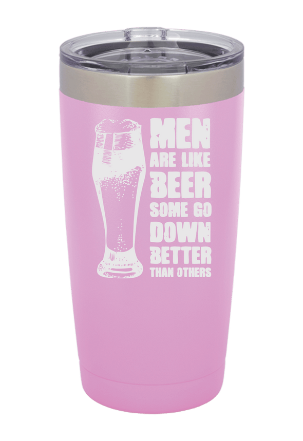 Men are Like Beer Stainless Steel 20oz. Tumbler