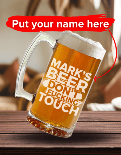 Personalized Don't Touch My Beer Glass Mug