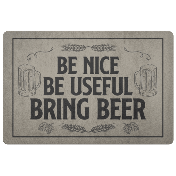 Be Nice Be Useful Bring Beer Doormat - Last Beer Standing