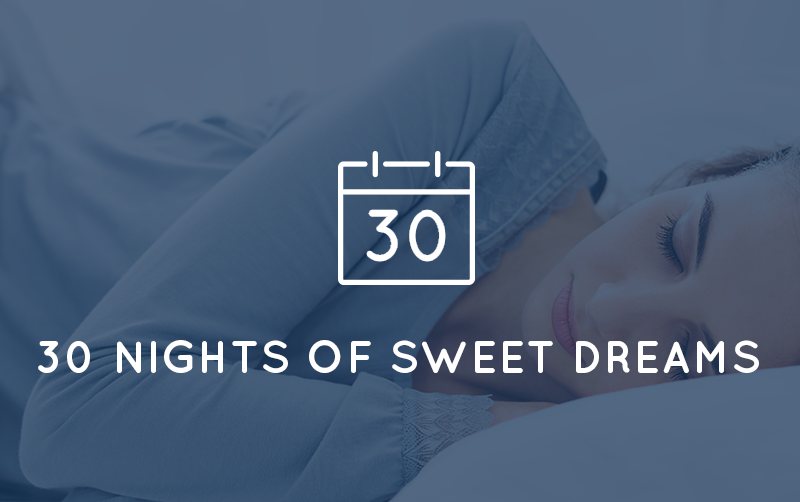 30 nights of sweet dreams