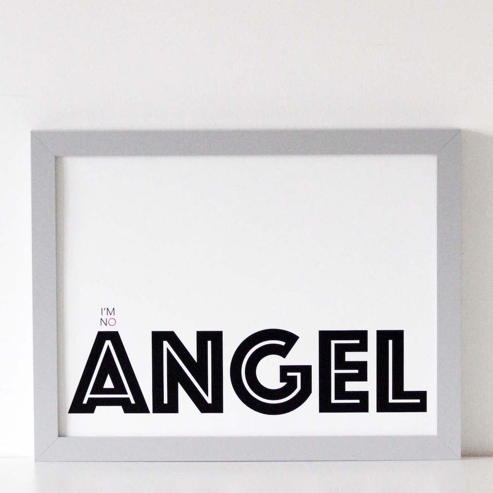 I'm No Angel Typographic Wall Art Print from We Are Amused