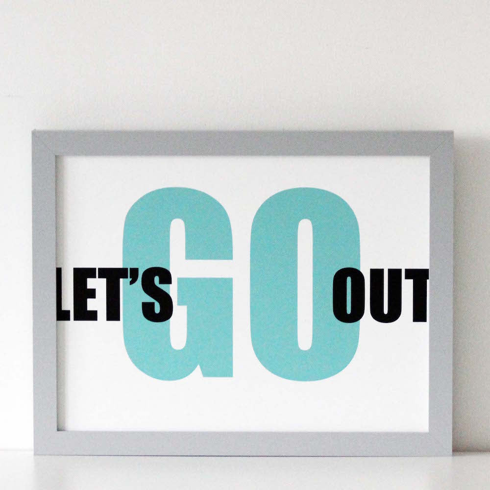 Let's Go Out Typographic Wall Art Print from We Are Amused