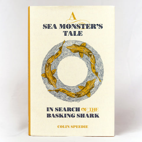 A Sea Monster's Tale: In Search of the Basking Shark