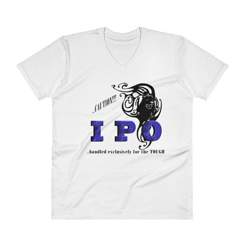 IPO for the tough!!V-Neck T-Shirt