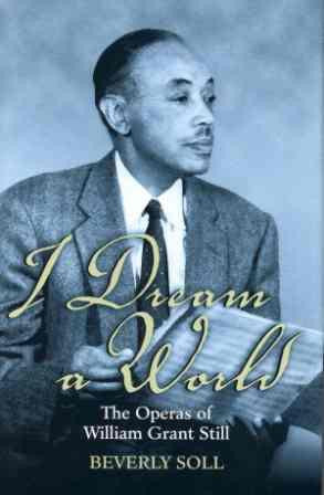 I Dream a World: The Operas of William Grant Still Hardback