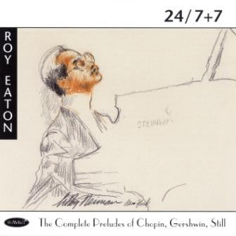 Roy Eaton: Complete Preludes of Chopin, Gershwin and Still CD