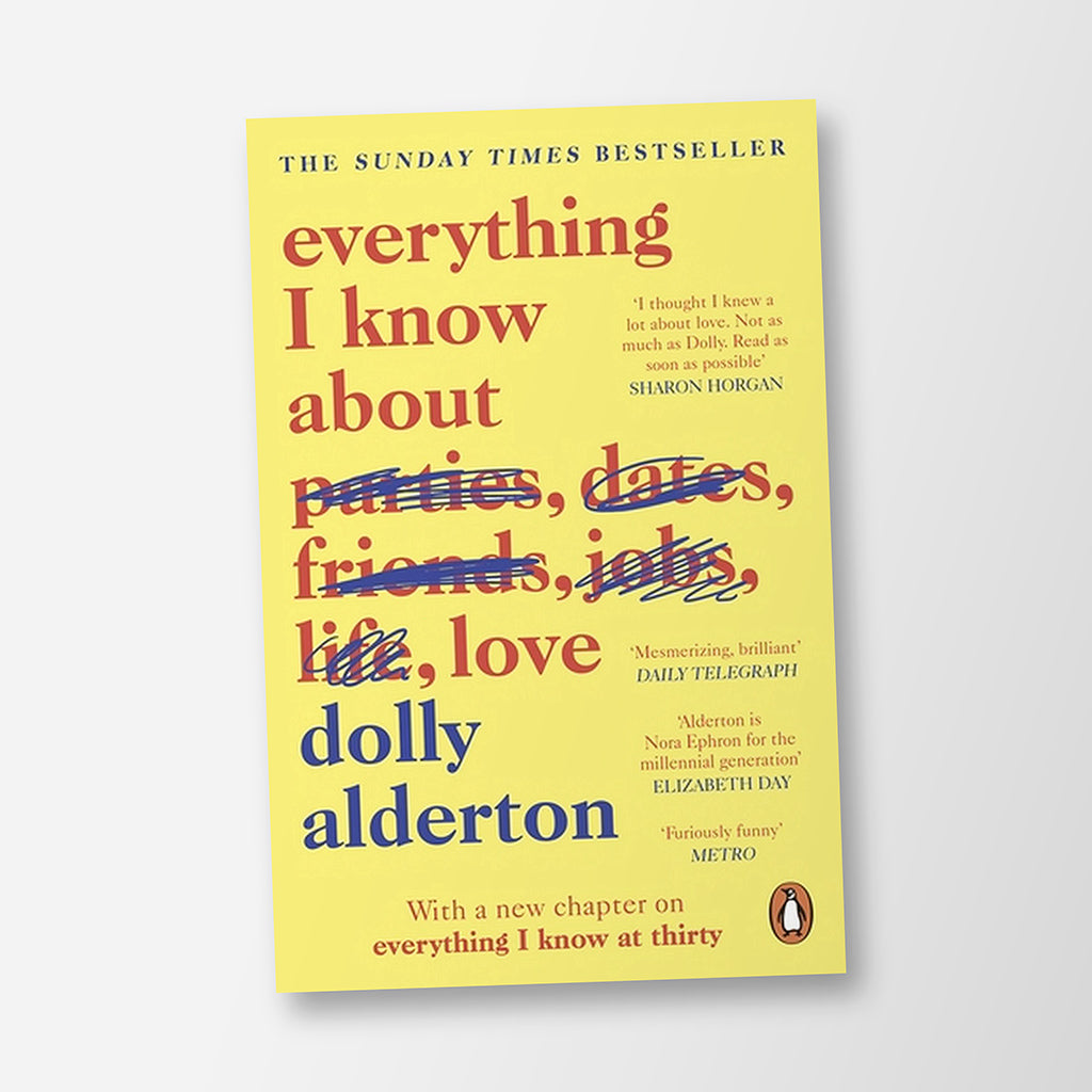 Everything I Know About Love Book By Dolly Alderton