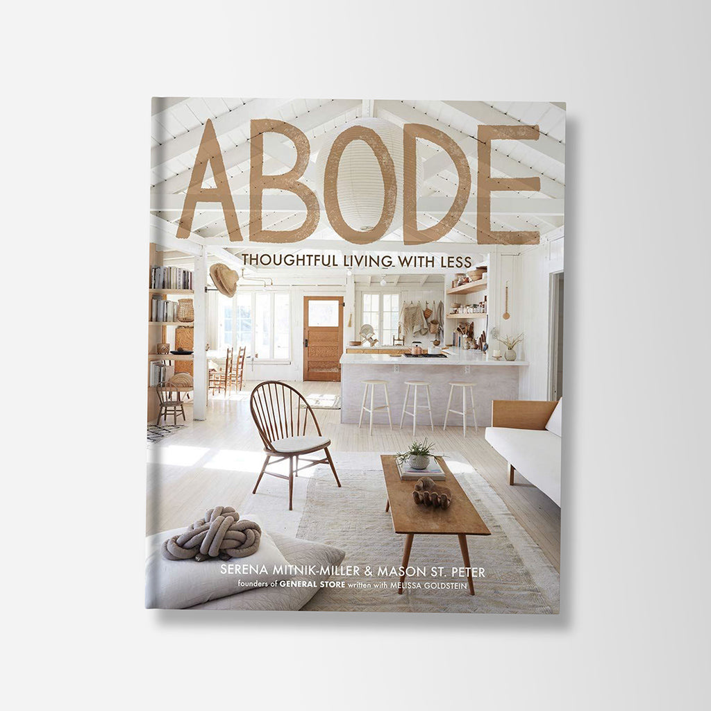Abode Thoughtful Living With Less Book