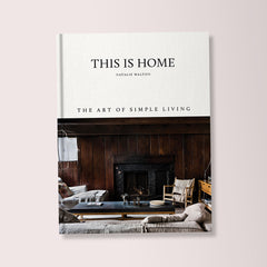 This Is Home: The Art Of Simple Living Book By Natalie Walton