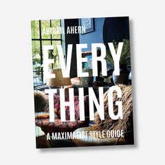 Everything: A Maximalist Style Guide Book