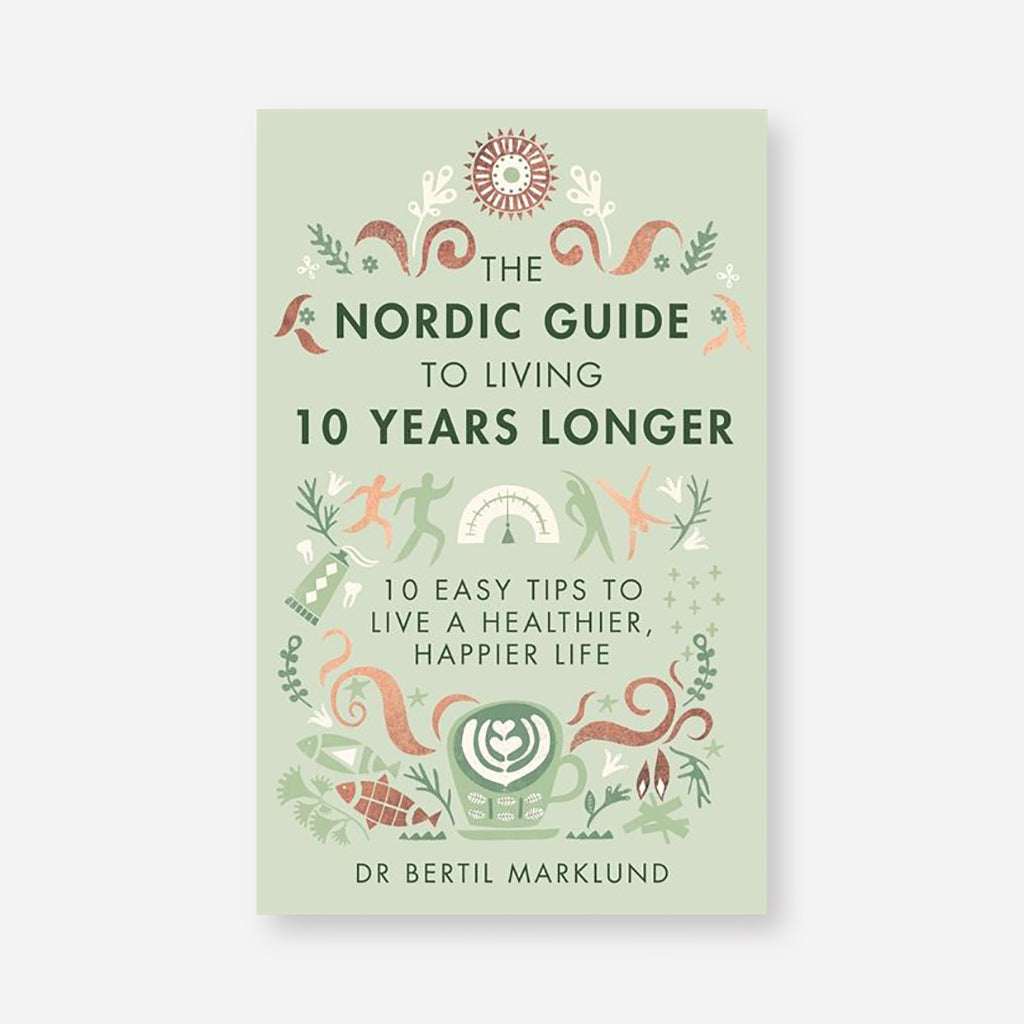 Nordic Guide To Living 10 Years Longer Book by Bertil Marklund