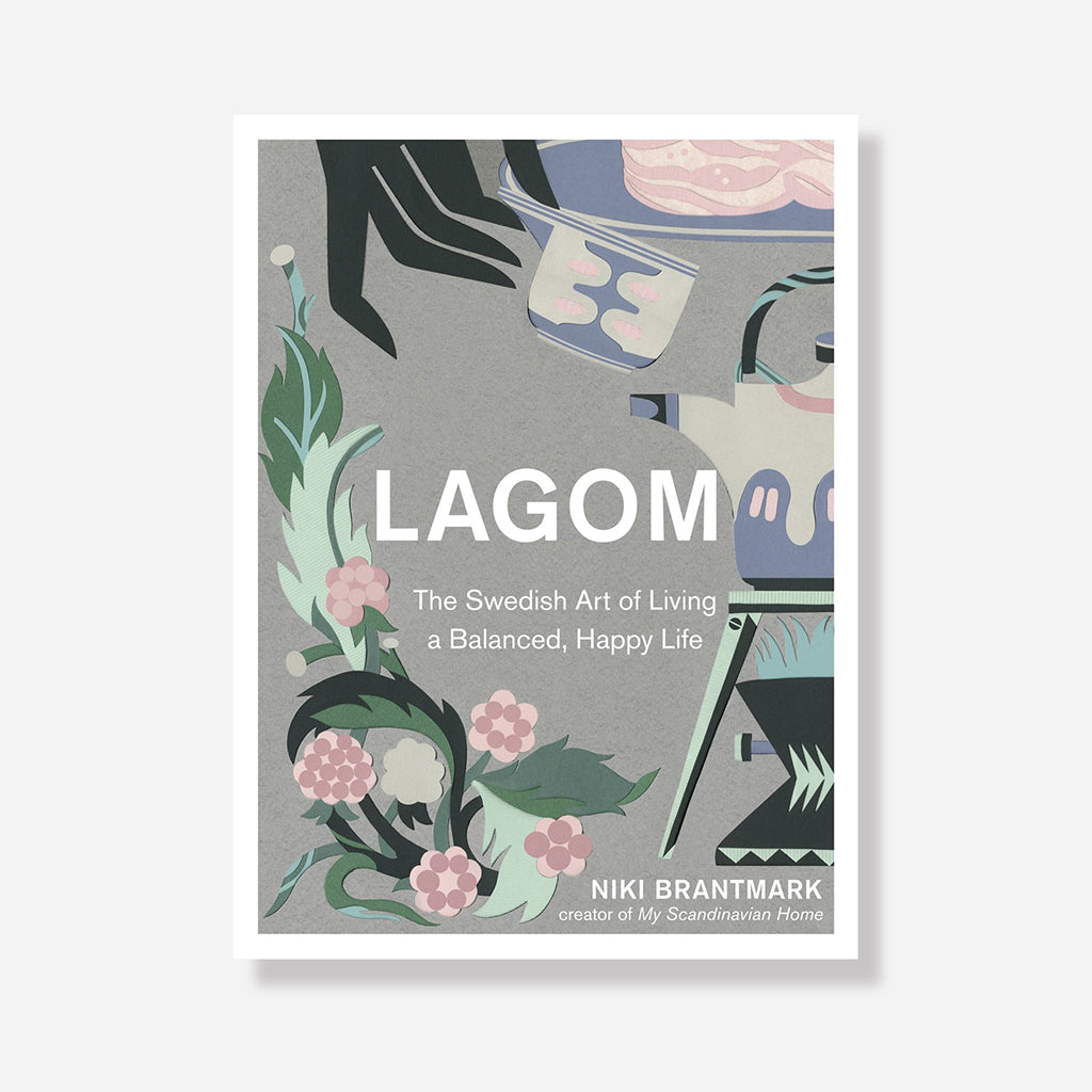 Lagom: The Swedish Art Of Living A Balanced, Happy Life Book by Niki Brantmark