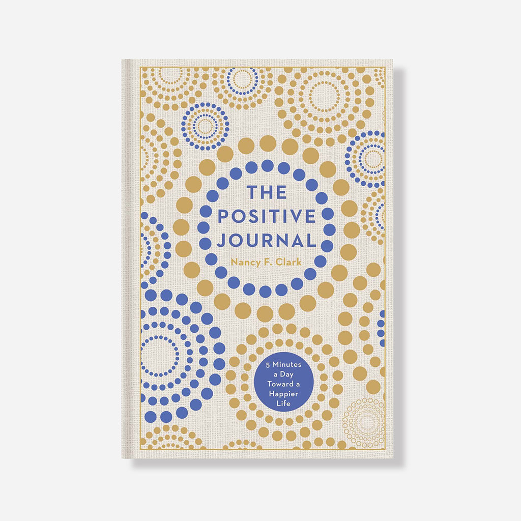 The Positive Journal by Nancy F Clark
