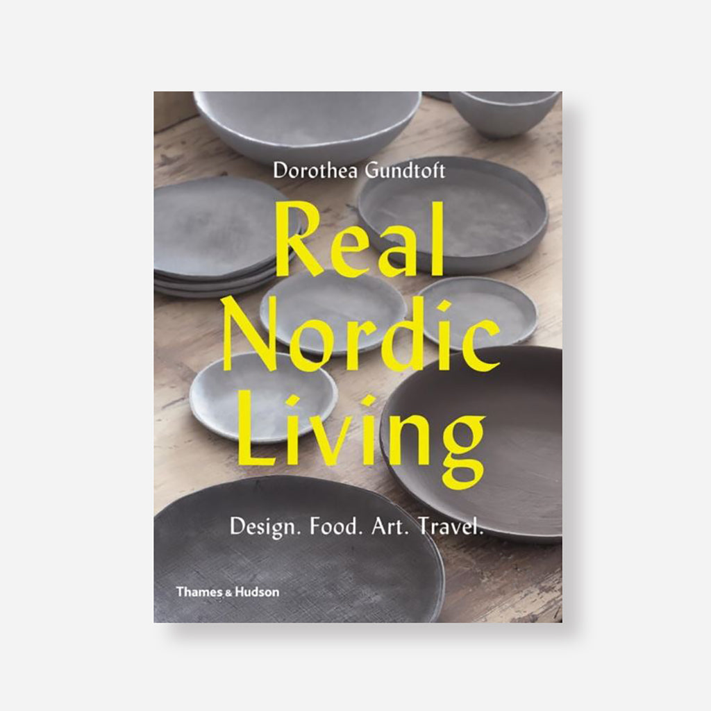 Real Nordic Living Book by Dorothea Gundtoft