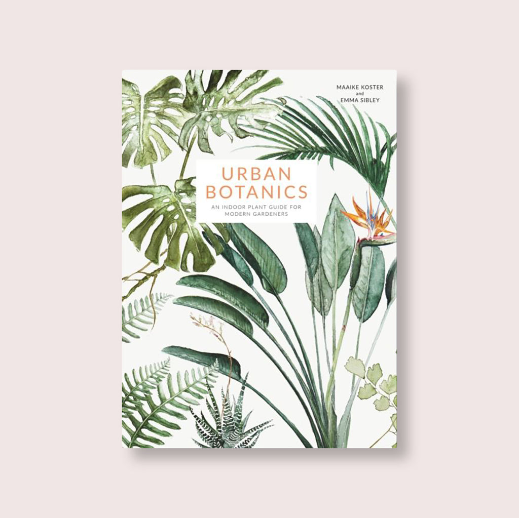 Urban Botanics Book By Emma Sibley & Maaike Koster - Buy online or shop in the Jo & Co Lifestyle, Home and Furniture store in Wadebridge, North Cornwall, UK