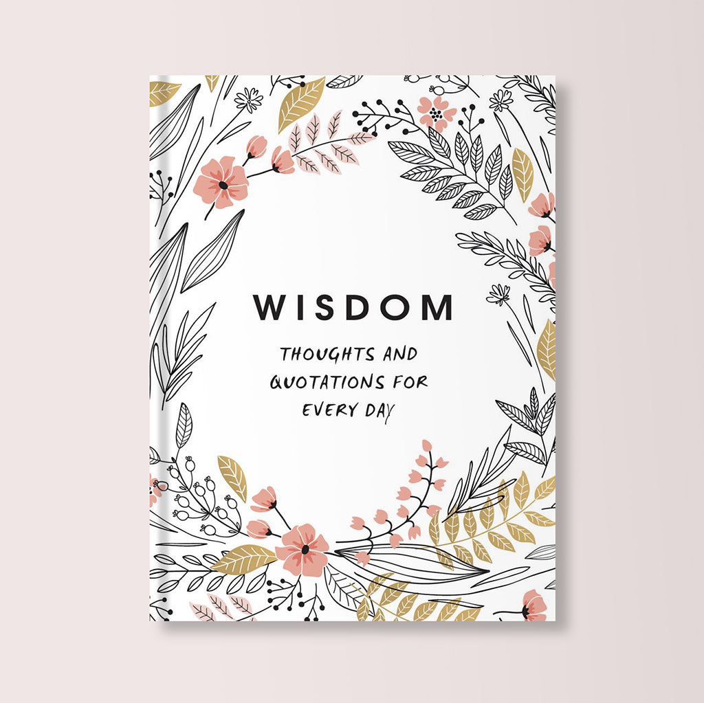 Wisdom: Thoughts And Quotations For Every Day Book