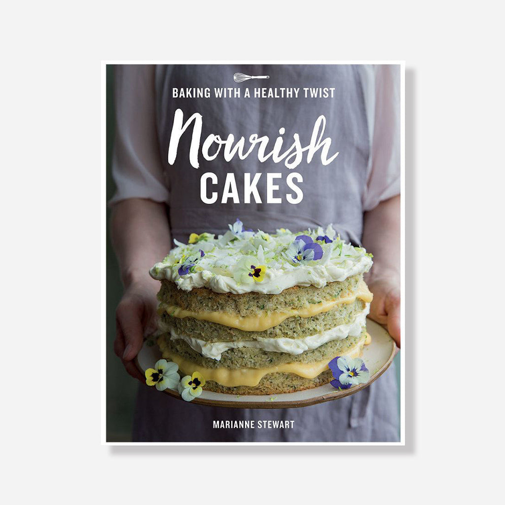 Nourish Cakes: Baking With A Healthy Twist Cookbook By Marianne Stewart