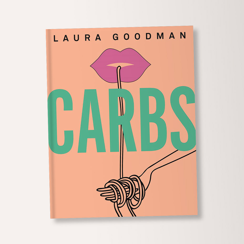 Carbs Cookbook By Laura Goodman