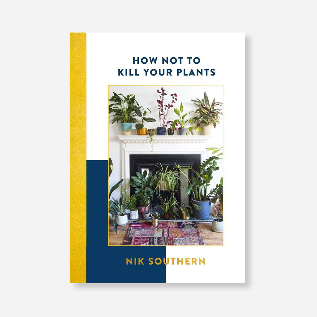 How Not To Kill Your Plants Book by Nik Southern