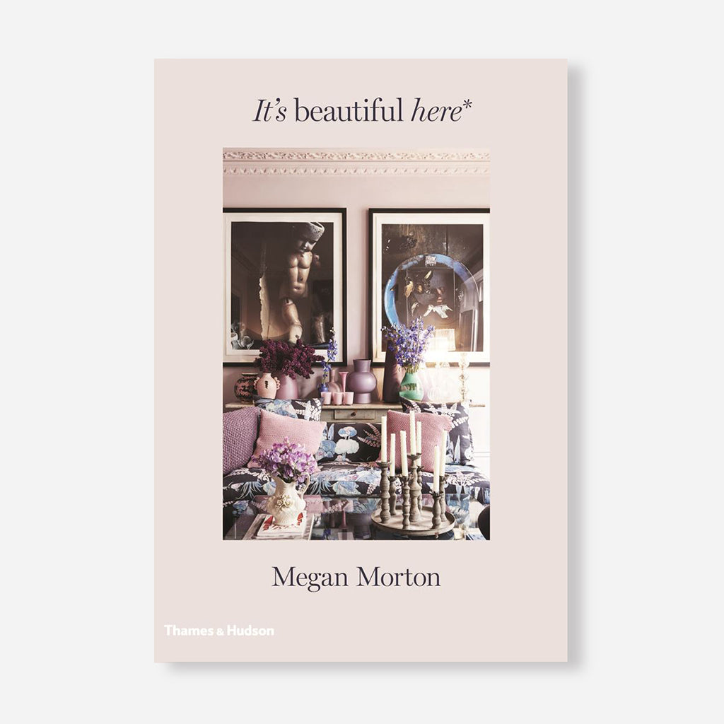 It's Beautiful Here Interior Design Book by Megan Morton