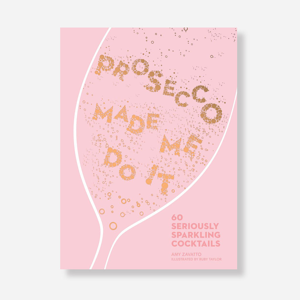Prosecco Made Me Do It Book by Amy Zavatto