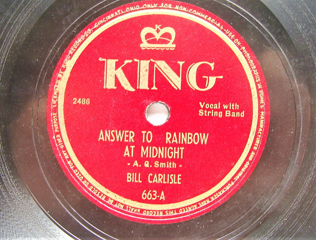 VTG 78 Bill Carlisle You Laughed When I Cried/ Answer to Rainbow King 663-A