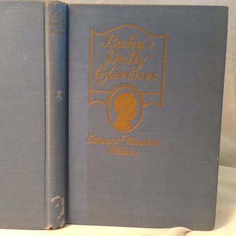 Vintage Baby's Daily Exercises by Edward Theodore Wilkes c 1927 Photos Health