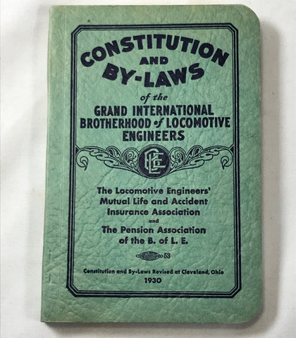 Constitution and By-Laws International Brotherhood of Locomotive Engineers RR - Cabin Fever Purveyors