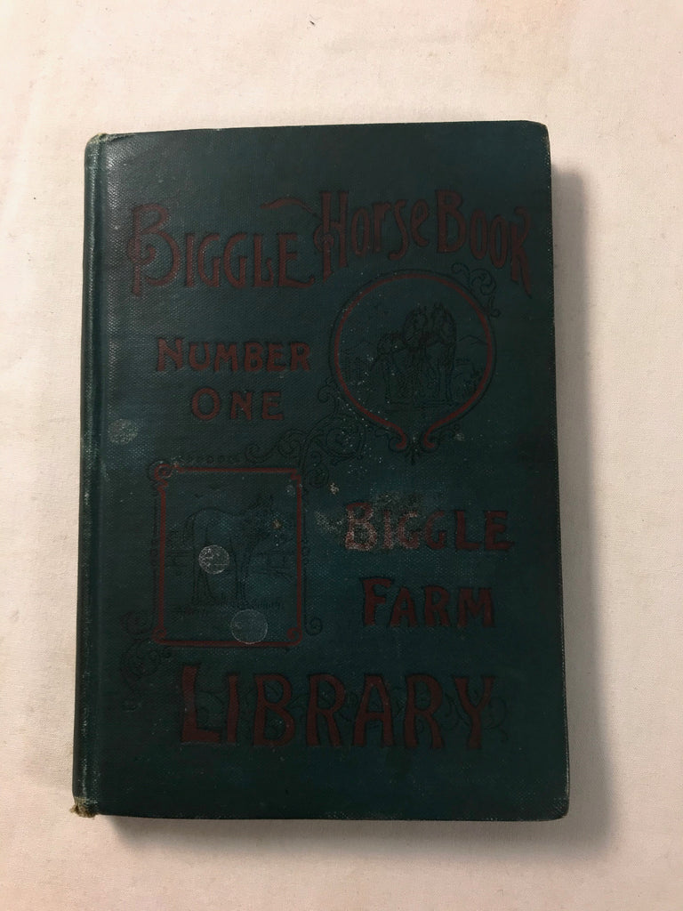 Antique Biggle Horse Book Number 1 Farm Library 1898 HB BW Illustrated 3rd Ed - Cabin Fever Purveyors