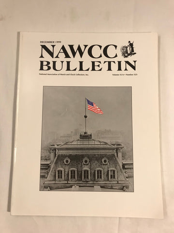 NAWCC Bulletin #323 Dec 1999 North Am Time Ball Point at Sea Appleton  V. 41 - Cabin Fever Purveyors