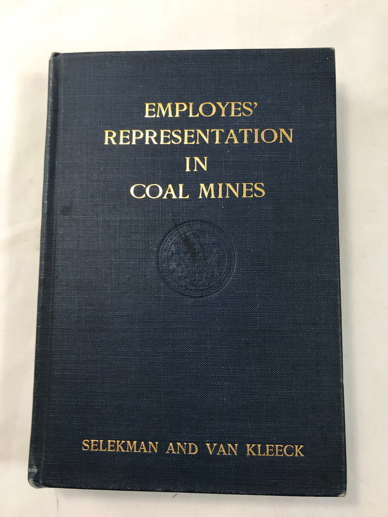 Employes' Representation in Coal Mines by Selekman and Van Kleek 1924 VG - Cabin Fever Purveyors