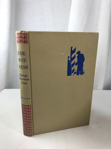 Eye Witness by George Harmon Coxe 1949 Alfred Knopf HB Tan with Red & Blue VG - Cabin Fever Purveyors