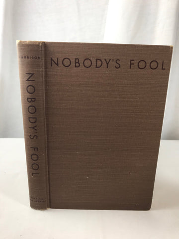 Nobody's Fool by Charles Yale Harrison Henry Holt 1948 HB VG Brown / Dark Brown
