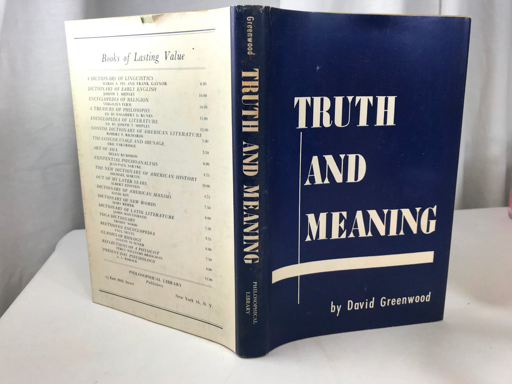 Truth and Meaning by David Greenwood Signed 1957 Philosophical HB DJ 1st Edition - Cabin Fever Purveyors
