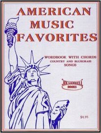 American Music Favorites: Country and Bluegrass Song Book - Word Book with Chords