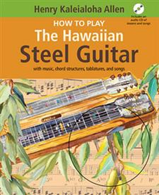 How to Play the Hawaiian Steel Guitar (Book/CD Set)