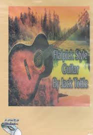 Flatpick Style Guitar Instructional DVD by Jack Tottle: Acoustic Guitar Basics
