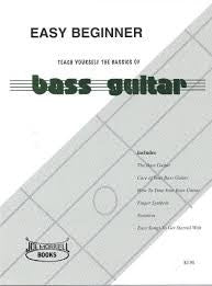 Easy Beginner Bass Guitar Instruction Book: Teach Yourself the Basics of Bass