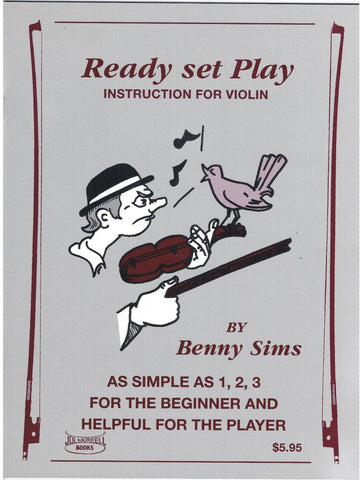 Ready, Set, Play: A Beginner Violin Fiddle Instruction Book and Song Book
